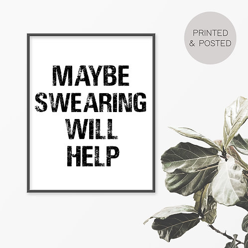 Maybe Swearing Will Help Print