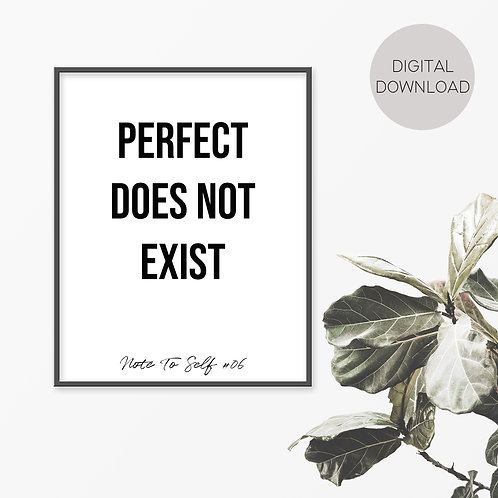 Perfect Does Not Exist, Note To Self 06 Print