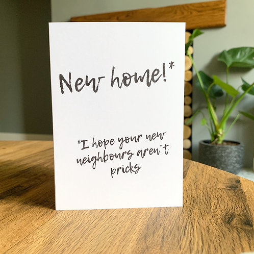 New Home! I Hope Your New Neighbours Aren't Pricks Card