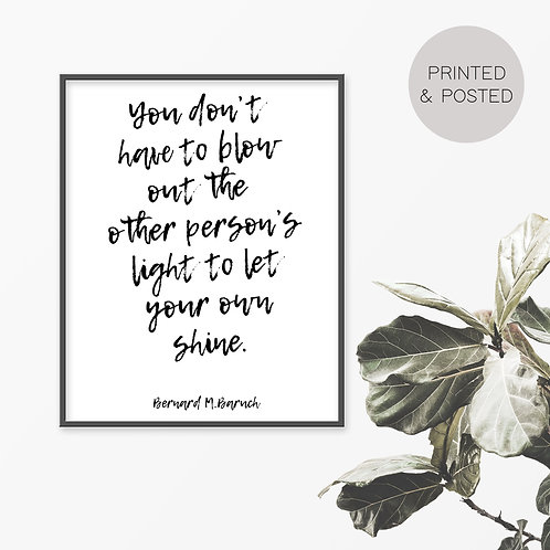 You Don't Have To Blow Out The Other Person's Light Print