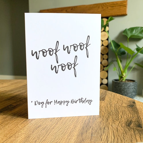 Woof Woof Woof, Dog For Happy Birthday Card