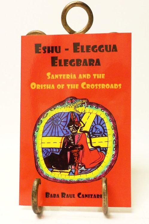 Eshu-Eleggua Elegbara: Santeria and the Orisha of the Crossroads