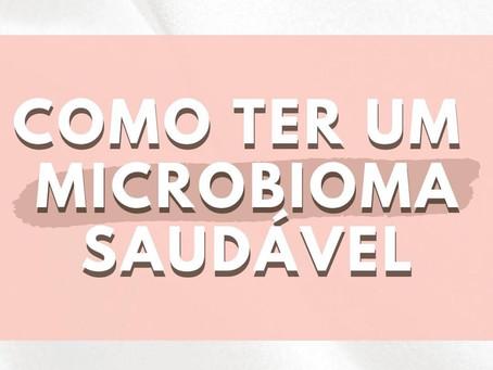 Como ter um microbioma saudável