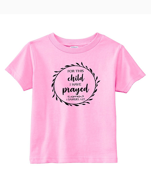 For This Child Toddler T-Shirt