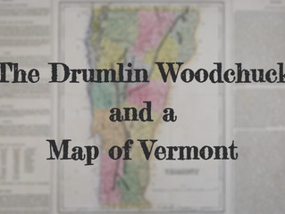 The Drumlin Woodchuck and a Map of Vermont