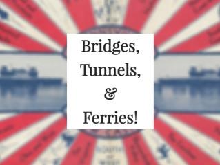 Bridges, Tunnels, & Ferries