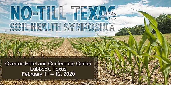No-till Soil Health Symposium on February 11-12, 2020 in Lubbock, TX
