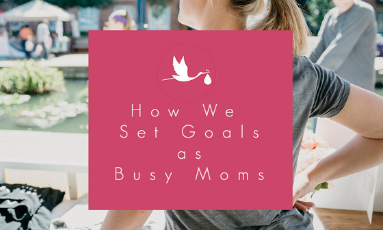 2018 Goal Setting: How We Set Goals as Busy Moms