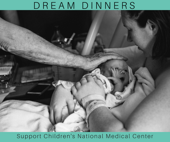 Dream Dinners! Help us support Children's National Medical Center