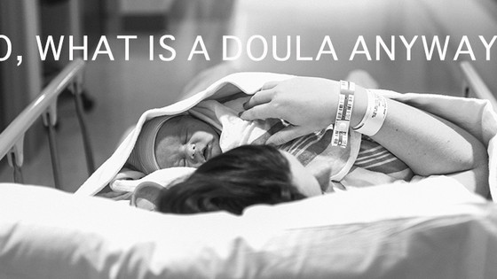 So, what exactly is a doula anyway?