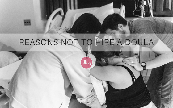 Are there Reasons NOT to Hire a Doula?