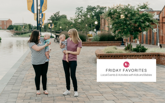 Friday Favorites: Local Events & Activities with Kids and Babies