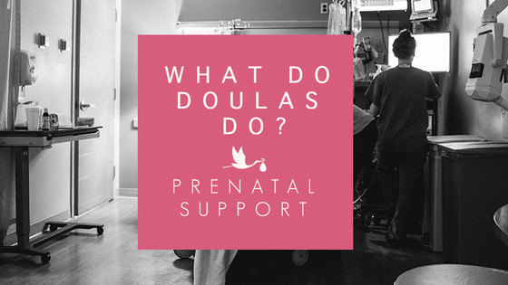 What does a Doula do? - Prenatal Support