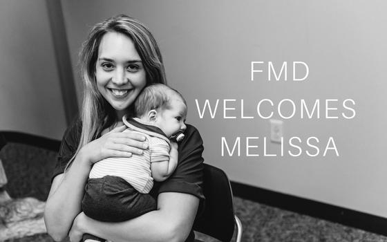 FMD Welcomes Melissa