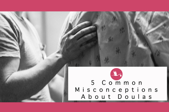 5 of the Most Common Misconceptions About Doulas