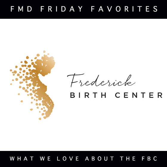 Friday Favorites: Our favorite things about the Frederick Birth Center