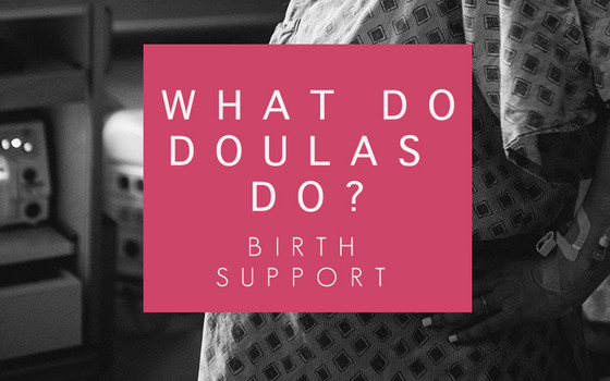 What does a Doula do? - Birth Support