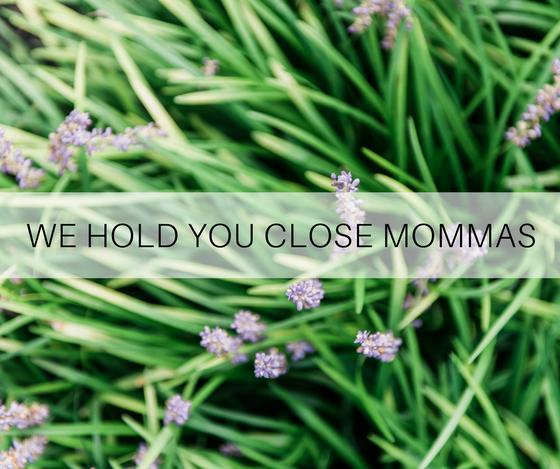 Holding you close Mommas