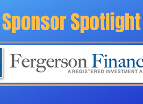 SPONSOR SPOTLIGHT - FERGERSON FINANCIAL