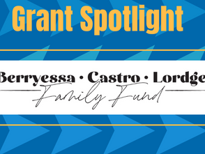 Grant Spotlight - Berryessa Castro Lordge Family Fund by Susan Reynolds