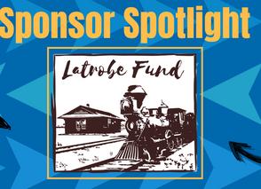 Sponsor Spotlight-Latrobe Fund