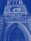 Explore East Texas