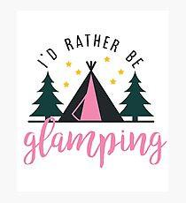 I'd rather be glamping 2.jpg