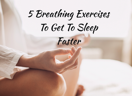 5 Breathing Exercises To Help You Get To Sleep Faster