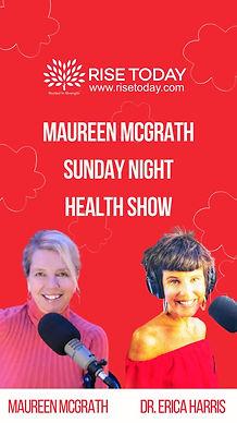 Sunday Night Health Show with Maureen McGrath
