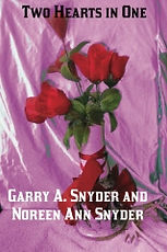 Two Hearts in One--Garry A. Snyder and Noreen Ann Snyder