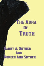 The Aura of Truth-- Garry A. Snyder and Noreen Ann Snyder