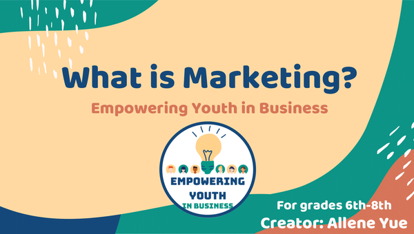 what_is_marketing__6th-8th_allene_yue-01