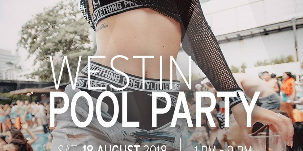 WESTIN POOL PARTY AUGUST 2018