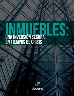 EBOOK GRATUITO INMUEBLES: UNA INVERSIÓN SEGURA EN TIEMPOS DE CRISIS
