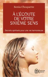 A l'écoute de votre 6eme sens - Sonia CHOQUETTE - Ceur d'énergie