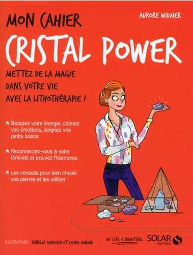 mon cahier cristal power - claude leblanc - coeur d'énergie - aurore widmer