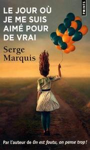 Serge Marquis - Le jour où je me suis aimé pour de vrai - claude leblanc - coeur d'énergie