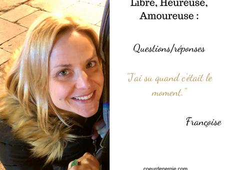 Libre, Heureuse, Amoureuse : Témoignage de Françoise