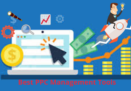 Best PPC Management Tools To Use in 2020