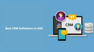 Best CRM Softwares in UAE