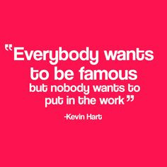 """""""Everybody Wants To Be Famous....."""""""