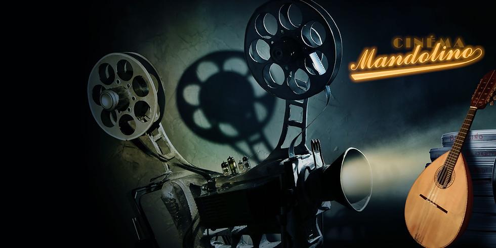 Cinéma Mandolino - les grands compositeurs de musique de film du XXème écrivent pour la mandoline