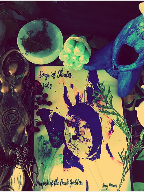 """""""Songs of Shades, VOL IV - Channelling the Dark Goddess."""""""