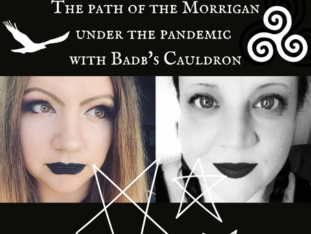 The Path of The Morrigan under the Pandemic - Interview with Badb's Cauldron