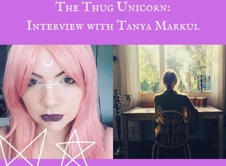 The Thug Unicorn - Interview with Tanya Markul