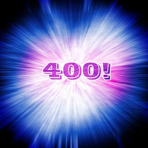 Ep. 400: FOUR HUNDRED!!!!!