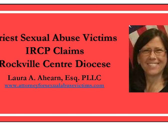 IRCP Rockville Centre Claim Completion. Justice No Matter When The Sexual Abuse Occurred.