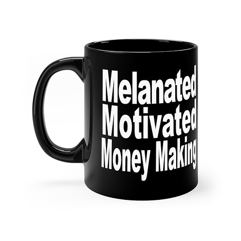 Melanated, Motivated, Money Making Black mug 11oz