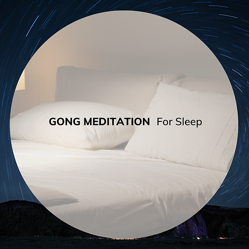Gong for Sleep (18 minutes)