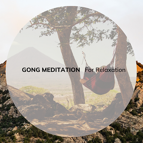 Gong for Relaxation (10 minutes)